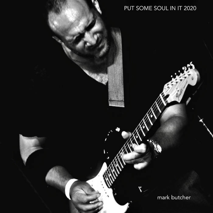 Mark Butcher - Put Some Soul In It - 2020 Wesonator Mix